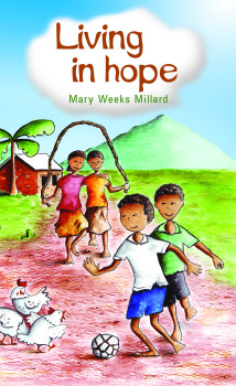 Living in Hope by Mary Weeks Millard