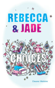 Rebecca and Jade: Choices